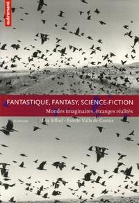 Léa Silhol et Estelle Valls de Gomis - Fantastique, Fantasy, science-fiction - Mondes imaginaires, étranges réalités.