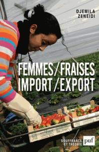 Djemila Zeneidi - Femmes/fraises. Import/export.