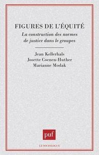 Josette Coenen-Huther et Marianne Modak - Figures de l'équité - La construction des normes de justice dans les groupes.