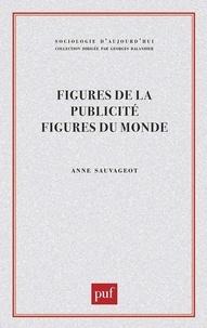 Anne Sauvageot - Figures de la publicité, figures du monde.