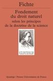 Johann-Gottlieb Fichte - Fondement du droit naturel selon les principes de la doctrine de la science - 1796-1797.