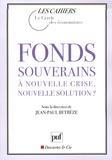 Jean-Paul Betbèze - Fonds souverains : à nouvelle crise, nouvelle solution ?.