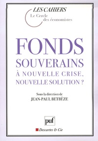 Jean-Paul Betbèze - Fonds souverains : à nouvelle crise, nouvelle solution ?.