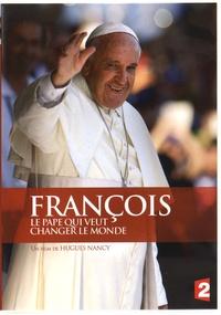 Hugues Nancy - François - Le pape qui veut changer le monde.