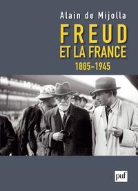Alain de Mijolla - Freud et la France - 1885-1945.
