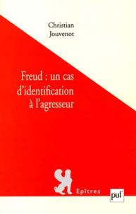 Christian Jouvenot - Freud : un cas d'identification à l'agresseur.
