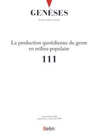 Julie Pagis et Benoît Trépied - Genèses N° 111, juin 2018 : La production quotidienne du genre en milieu populaire.