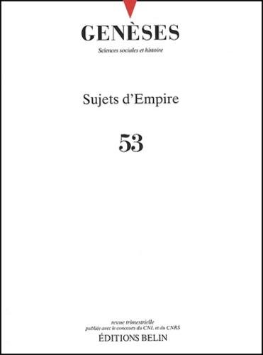 Nicolas Mariot - Genèses N° 53 décembre 2003 : Sujets d'Empire.