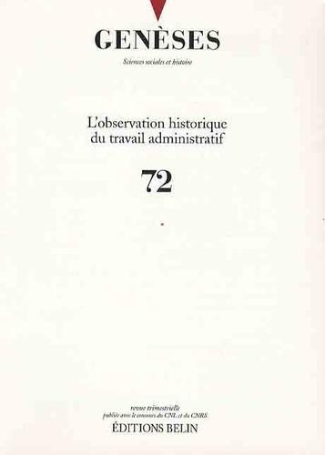 Marc Aymes - Genèses N° 72, Septembre 200 : L'observation historique du travail administratif.