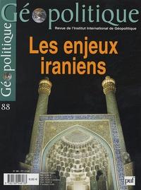 Marie-France Garaud et  Collectif - Géopolitique N° 88, Octobre-Décem : Les enjeux iraniens.