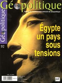 Henri Laurens et Antoine Sfeir - Géopolitique N° 92, Décembre-Févr : Egypte : un pays sous tensions.
