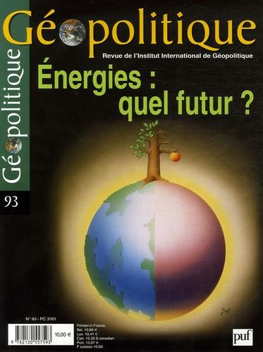 Francis Gutmann et François Cattier - Géopolitique N° 93, Mars-Mai 2006 : Energies : quel futur ?.