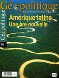 Georges Couffignal et Yann Basset - Géopolitique N° 96, Décembre 2006 : Amérique latine - Une ère nouvelle.