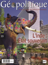 Philippe Coué et Jean-Joseph Boillot - Géopolitique N° 99, Août-Octobre : L'Inde : Etat souverain.