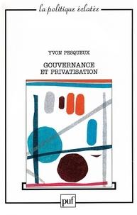 Yvon Pesqueux - Gouvernance et privatisation.