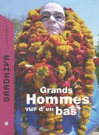 Julien Bonhomme et Nicolas Jaoul - Gradhiva N° 11/2010 : Grands hommes vus d'en bas.