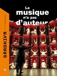 Christine Guillebaud et Victor Ieronim Stoichita - Gradhiva N° 12/2010 : La musique n'a pas d'auteur.
