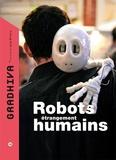 Emmanuel Grimaud et Denis Vidal - Gradhiva N° 15/2012 : Robots étrangement humains.