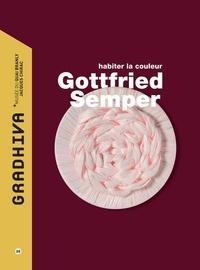 Isabelle Kalinowski - Gradhiva N° 25/2017 : Gottfried Semper - Habiter la couleur.