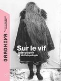 Camille Joseph et Anaïs Mauuarin - Gradhiva N° 27/2018 : Sur le vif - Photographie et anthopologie.