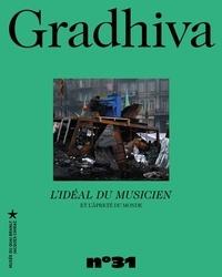 Denis Laborde - Gradhiva N° 31/2020 : L'idéal du musicien et l'âpreté du monde.