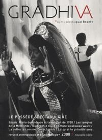 Stéphane Martin et Erwan Dianteill - Gradhiva N° 7/2008 : Le possédé spectaculaire - Possession, théâtre et globalisation.