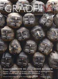 Gaetano Ciarcia et Robin Law - Gradhiva N° 8/2008 : Mémoire de l'esclavage au Bénin.
