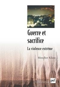 Mondher Kilani - Guerre et sacrifice - La violence extrême.