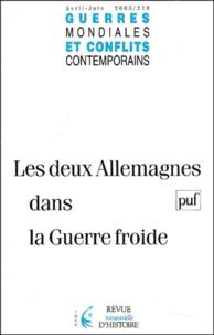 Jean-Claude Allain et Chantal Metzger - Guerres mondiales et conflits contemporains N° 210 Avril-Juin 20 : Les deux Allemagnes dans la guerre froide.