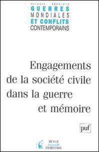 Caroline Barcellini et Alexandre Niess - Guerres mondiales et conflits contemporains N° 212 Octobre 2003 : Engagements de la société civile dans la guerre et mémoire.