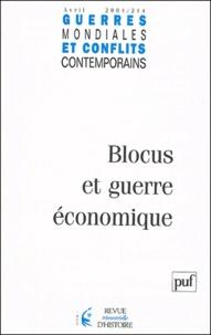 Jean-David Avenel et Paule Arnaud-Ameller - Guerres mondiales et conflits contemporains N° 214 Avril 2004 : Blocus et guerre économique.