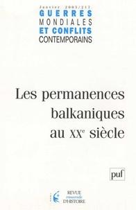 Jean-Claude Allain et  Collectif - Guerres mondiales et conflits contemporains N° 217, Janvier 2005 : Les permanences balkaniques au XXe siècle.