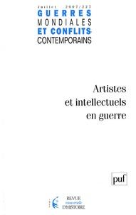 Chantal Metzger - Guerres mondiales et conflits contemporains N° 227, juillet-sept : Artistes et intellectuels en guerre.