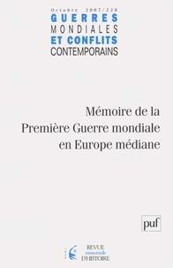Antoine Marès et Traian Sandu - Guerres mondiales et conflits contemporains N° 228, Octobre 2007 : Mémoire de la Première Guerre mondiale en Europe médiane.