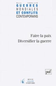 Vincent Laniol - Guerres mondiales et conflits contemporains N° 229, Janvier-Mars : Faire la paix, diversifier la guerre.
