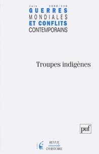 Michel Bodin et Chantal Antier - Guerres mondiales et conflits contemporains N° 230, Juin 2008 : Troupes indigènes.