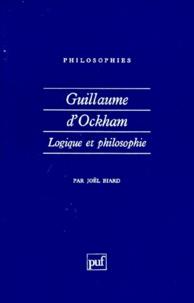 Joël Biard - Guillaume d'Ockham - Logique et philosophie.