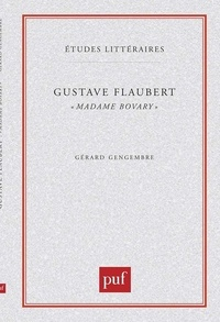 "Gérard Gengembre - Gustave Flaubert : ""Madame Bovary""."