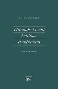 Anne Amiel - Hannah Arendt, politique et événement.