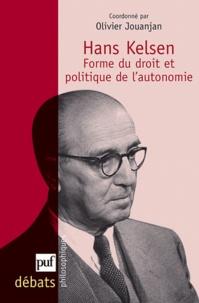 Olivier Jouanjan - Hans Kelsen - Forme du droit et politique de l'autonomie.