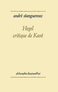 André Stanguennec - Hegel critique de Kant.