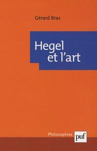Gérard Bras - Hegel et l'art.