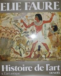 Elie Faure - Histoire de l'art N° 1 : L'art antique.