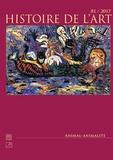 Marion Duquerroy et Natacha Pernac - Histoire de l'art N° 81/2017-2 : Animal - animalité.