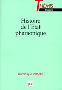 Dominique Valbelle - Histoire de l'État pharaonique.