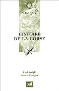 Paul Arrighi et Francis Pomponi - Histoire de la Corse.
