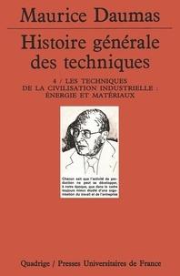 R Moise et Alexandre Herléa - Histoire générale des techniques - Tome 4, Les techniques de la civilisation industrielle : énergie et matériaux.