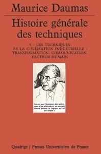 HISTOIRE GENERALE DES TECHNIQUES. Tome 5, les techniques de la civilisation industrielle : transformation, communication, facteur humain.pdf