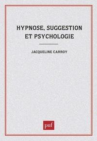 Jacqueline Carroy - Hypnose, suggestion et psychologie - L'invention de sujets.