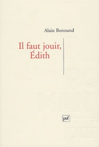 Alain Bonnand - Il faut jouir, Edith.